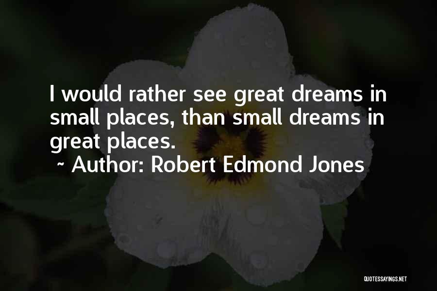Robert Edmond Jones Quotes 384867