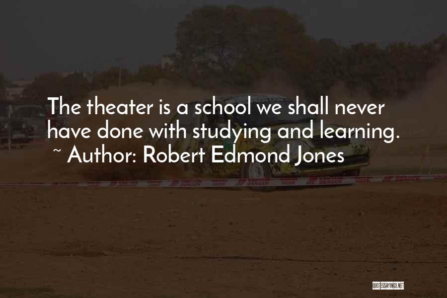Robert Edmond Jones Quotes 572069