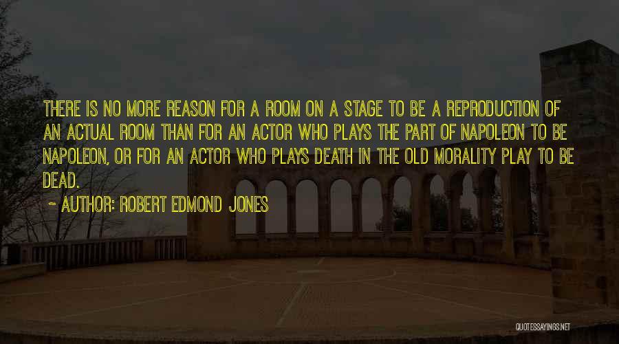 Robert Edmond Jones Quotes 745254