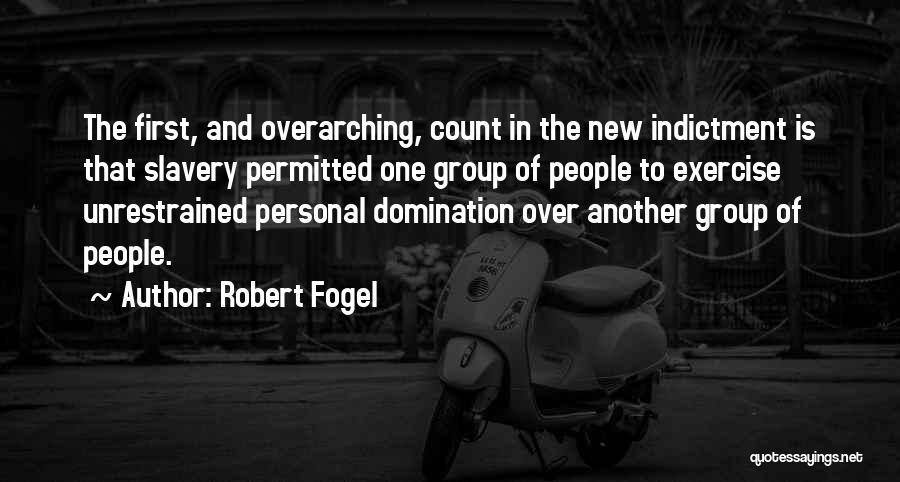 Robert Fogel Quotes 1380898