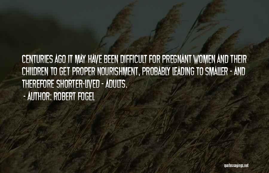 Robert Fogel Quotes 2135730