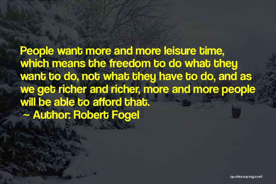 Robert Fogel Quotes 472025