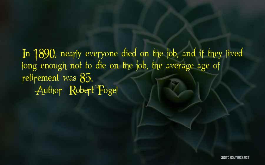 Robert Fogel Quotes 588065