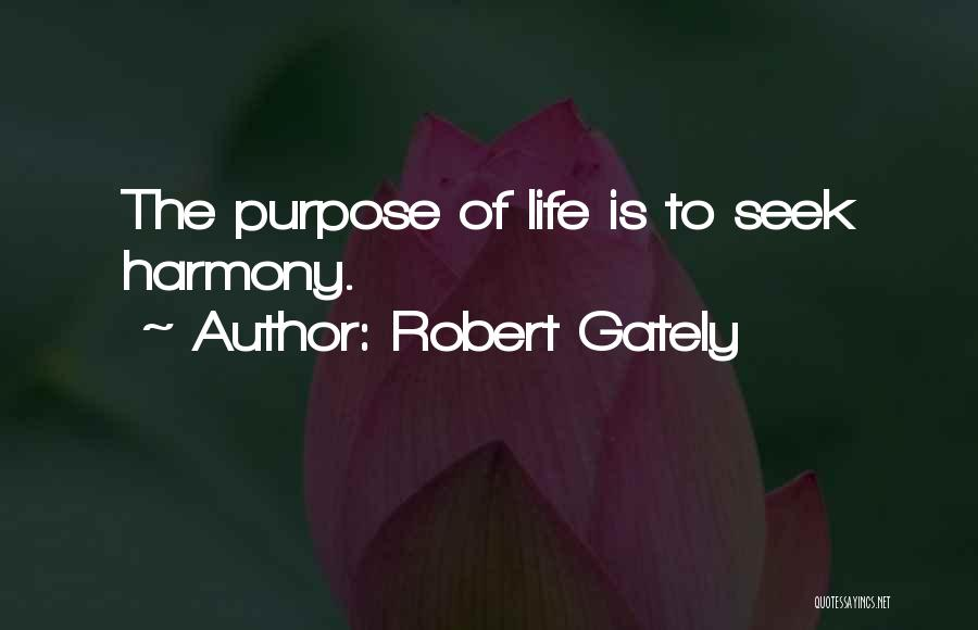 Robert Gately Quotes 676745