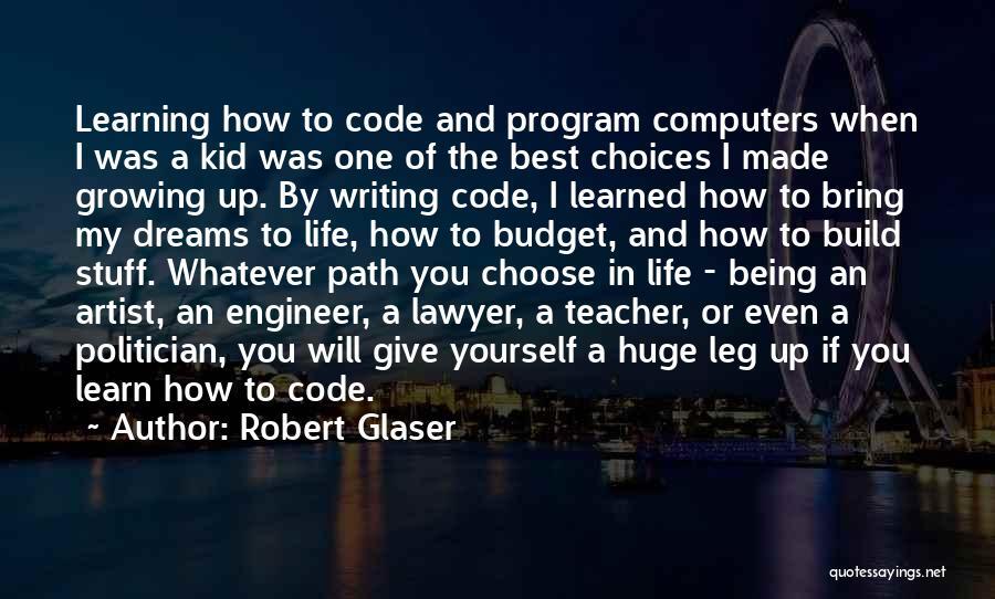 Robert Glaser Quotes 1997790