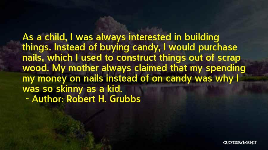 Robert H. Grubbs Quotes 1491984