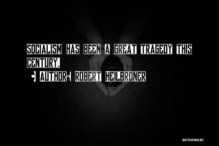 Robert Heilbroner Quotes 1189090