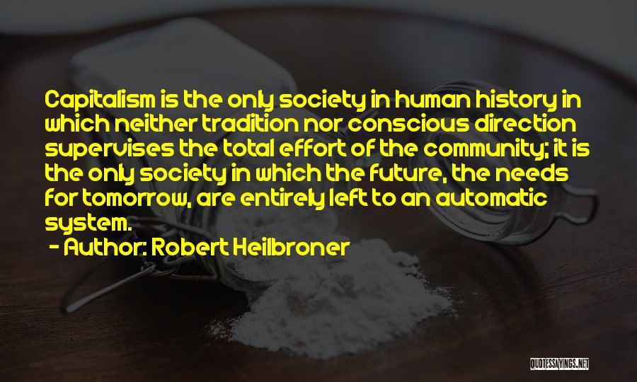 Robert Heilbroner Quotes 1249599