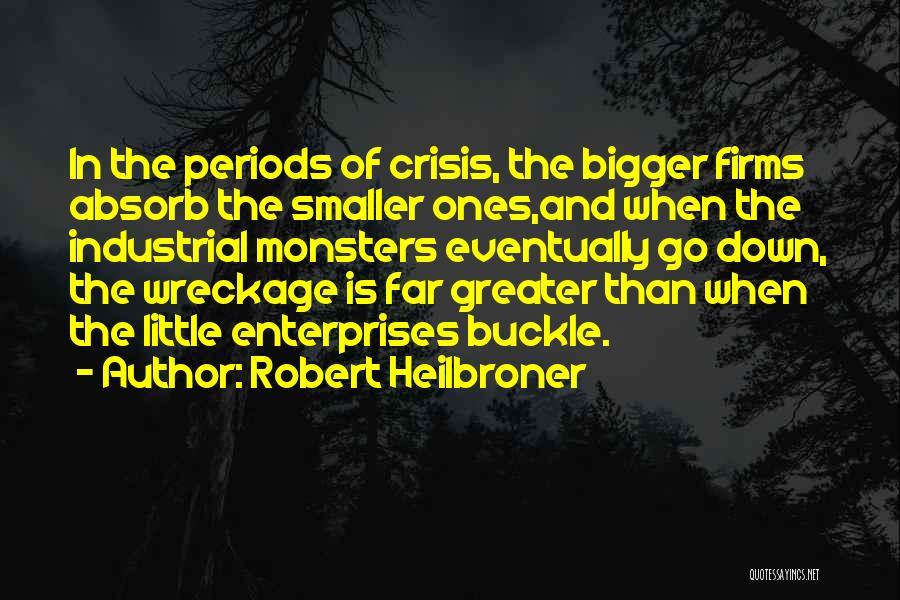 Robert Heilbroner Quotes 1275503