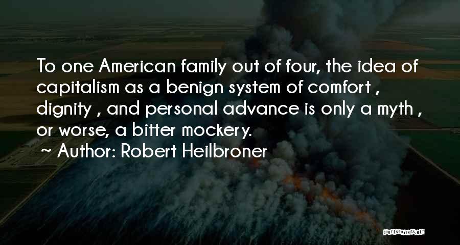 Robert Heilbroner Quotes 1318690