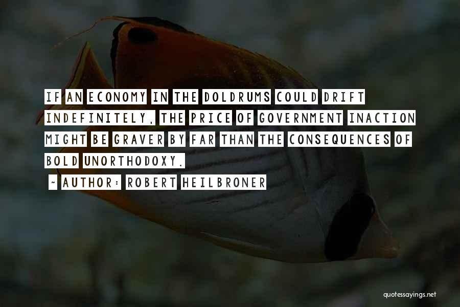 Robert Heilbroner Quotes 1539122
