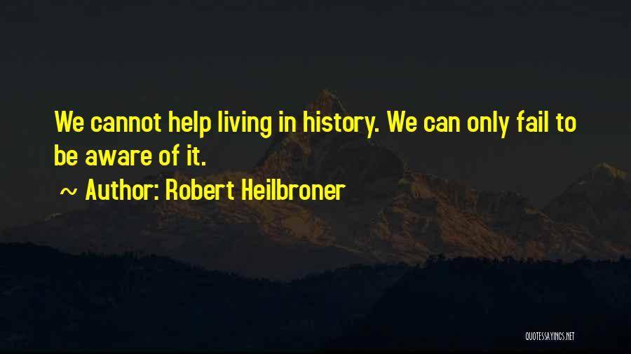 Robert Heilbroner Quotes 1615267