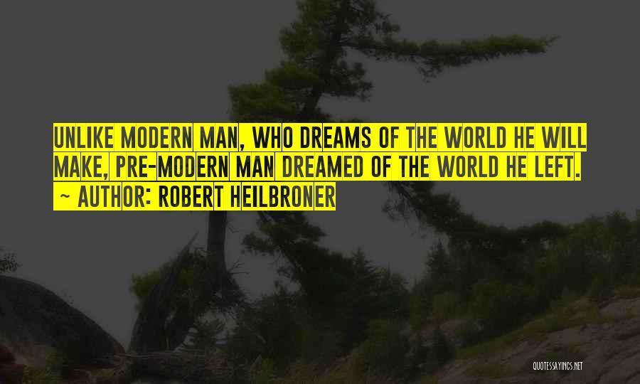 Robert Heilbroner Quotes 1840325