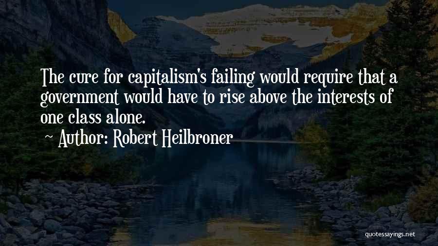 Robert Heilbroner Quotes 1876330