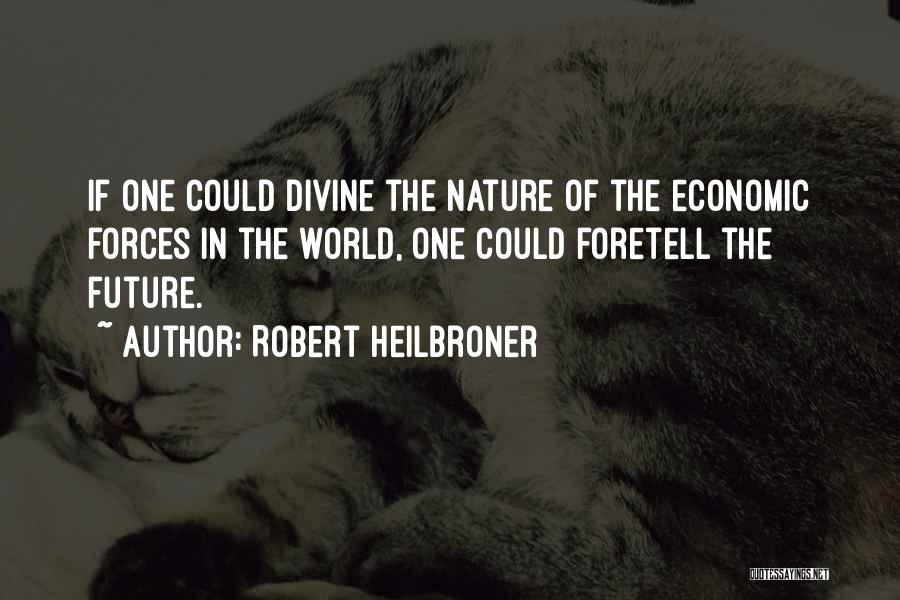 Robert Heilbroner Quotes 2165824