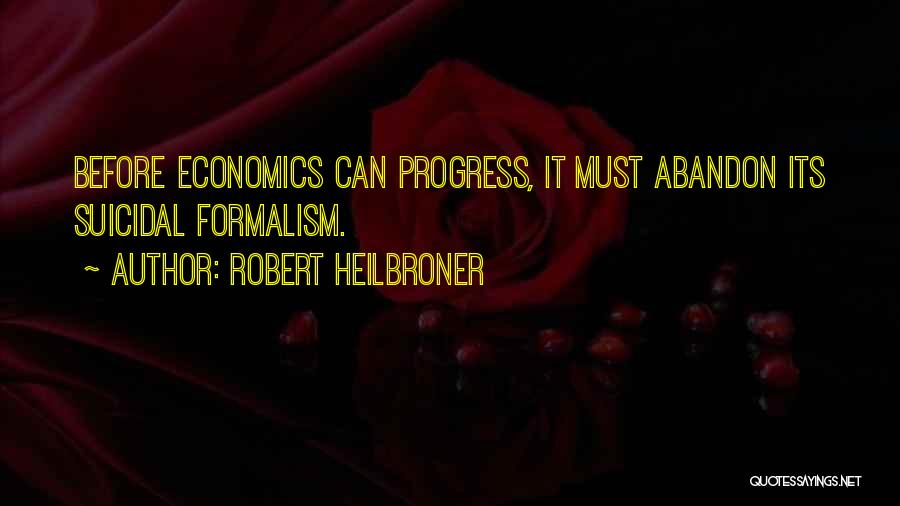 Robert Heilbroner Quotes 2196661