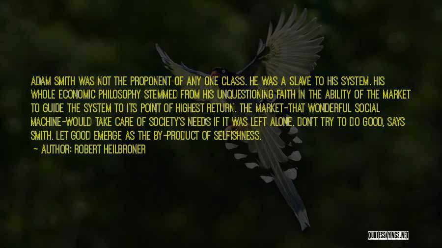 Robert Heilbroner Quotes 310207