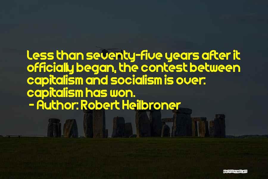 Robert Heilbroner Quotes 482585