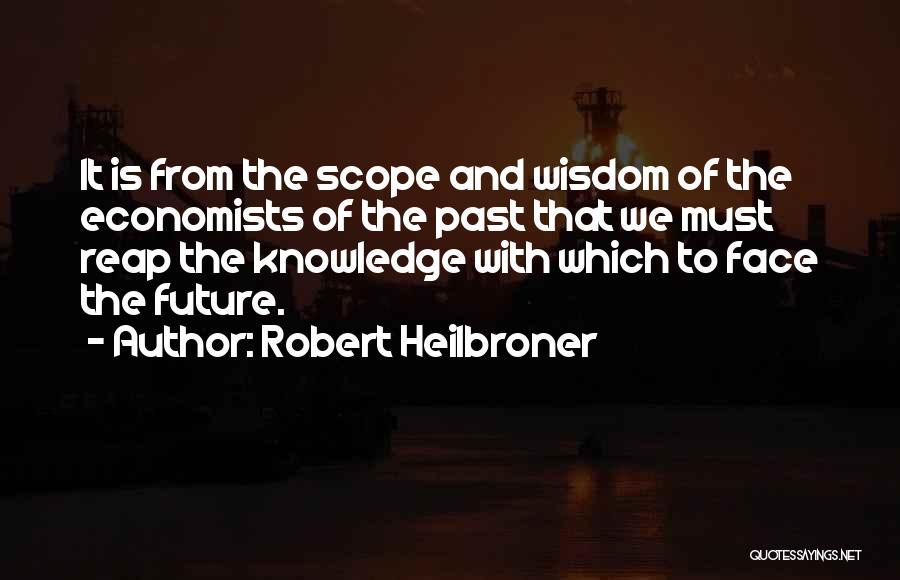 Robert Heilbroner Quotes 540584