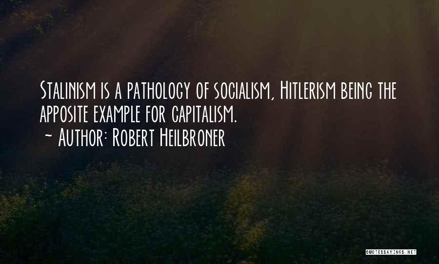 Robert Heilbroner Quotes 649392