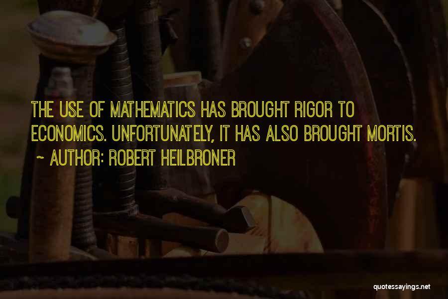 Robert Heilbroner Quotes 723589