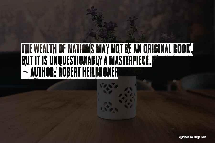 Robert Heilbroner Quotes 746054