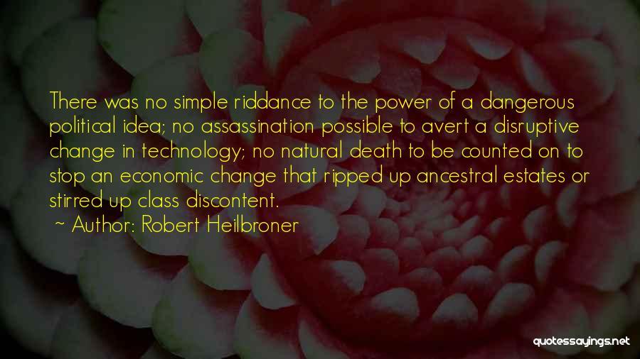 Robert Heilbroner Quotes 852735