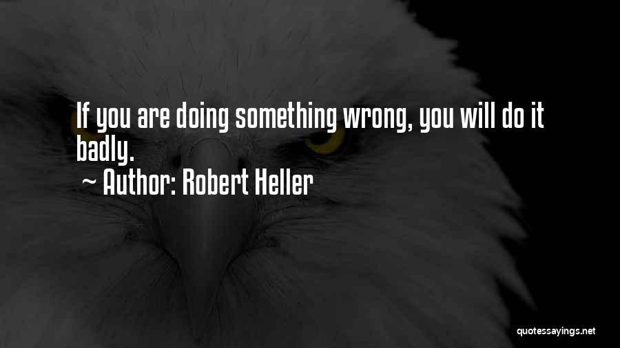 Robert Heller Quotes 1190951