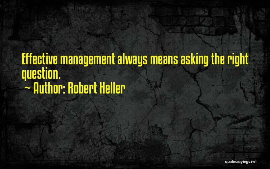 Robert Heller Quotes 1623640
