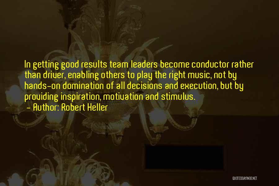 Robert Heller Quotes 519362