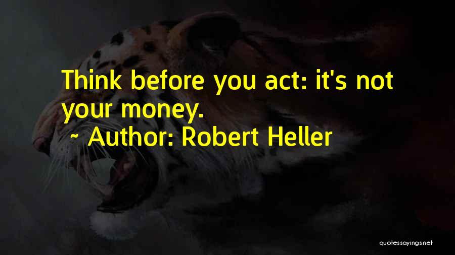 Robert Heller Quotes 768128
