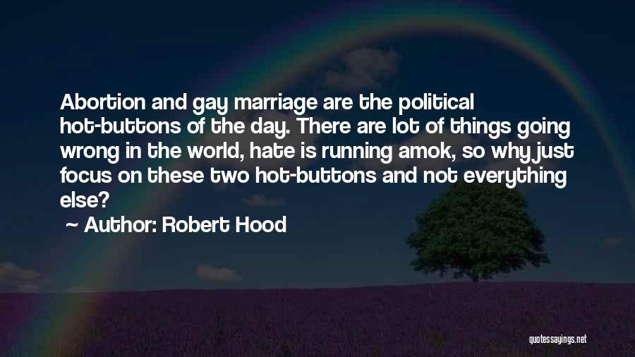 Robert Hood Quotes 1224868