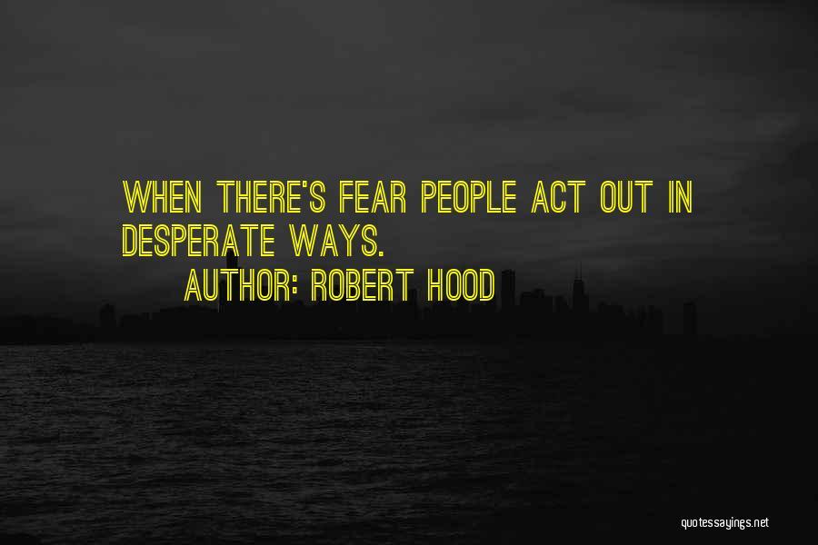 Robert Hood Quotes 1851057