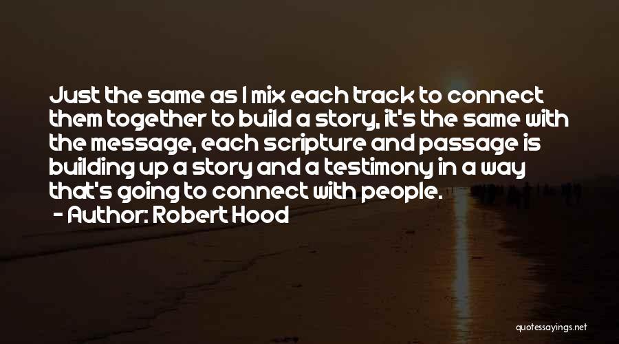 Robert Hood Quotes 205834