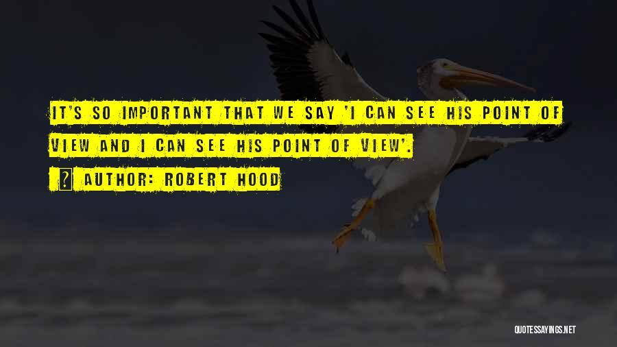 Robert Hood Quotes 2068547