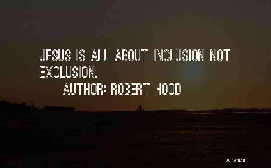 Robert Hood Quotes 272958