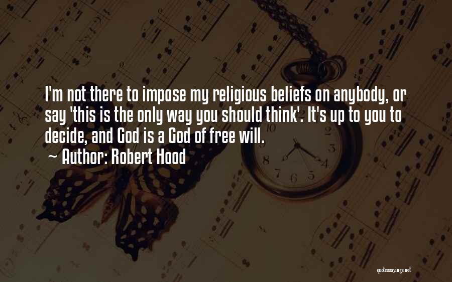 Robert Hood Quotes 511028