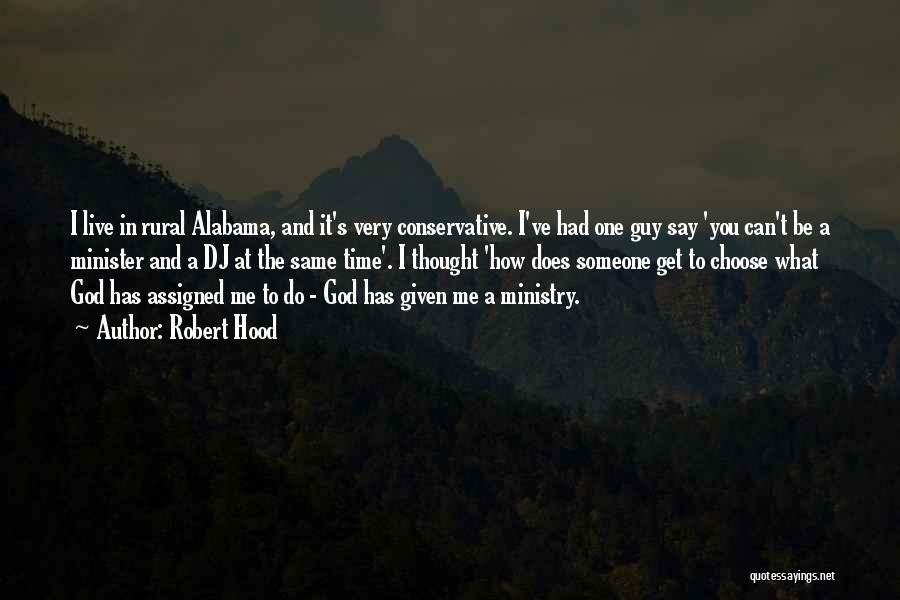 Robert Hood Quotes 758216