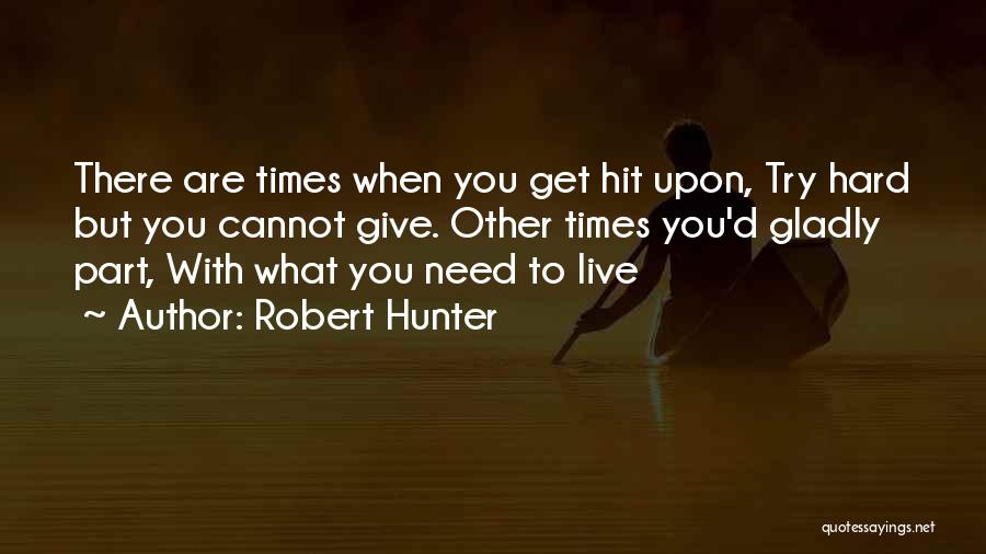 Robert Hunter Quotes 1192307