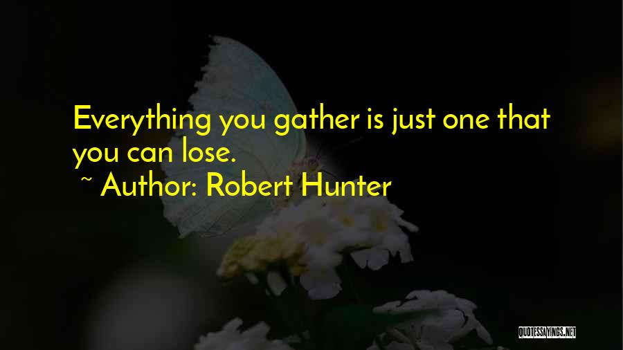 Robert Hunter Quotes 1251924