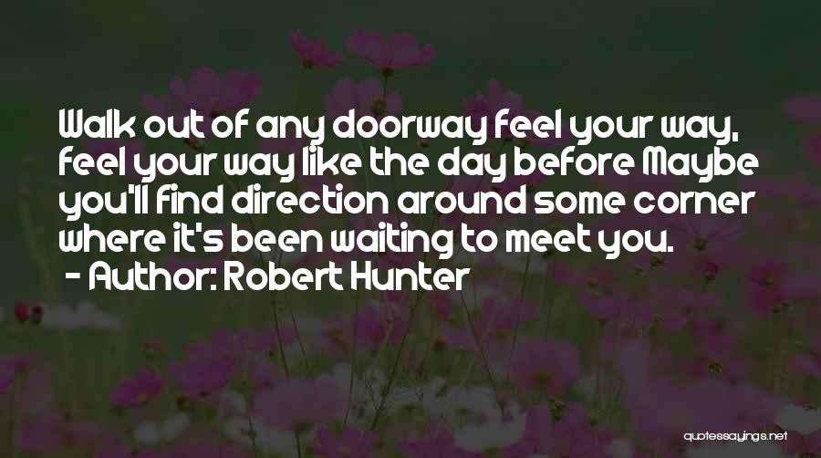 Robert Hunter Quotes 1283981