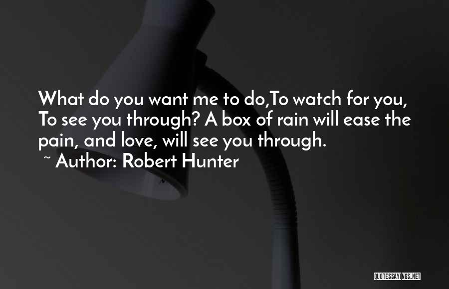 Robert Hunter Quotes 1371705