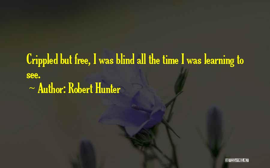 Robert Hunter Quotes 1474922