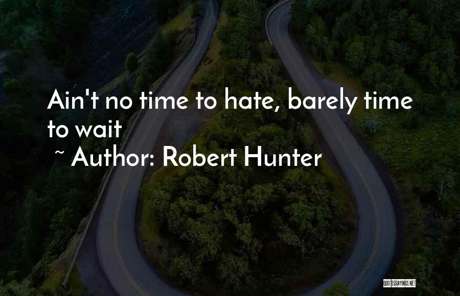 Robert Hunter Quotes 1543299