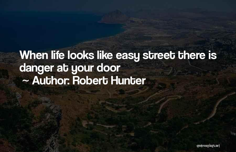 Robert Hunter Quotes 1606339