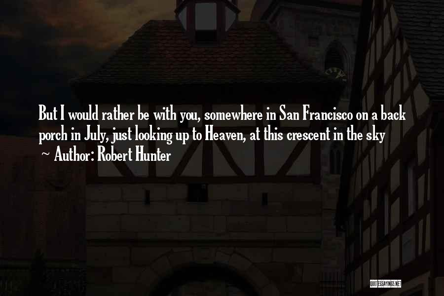 Robert Hunter Quotes 1631969