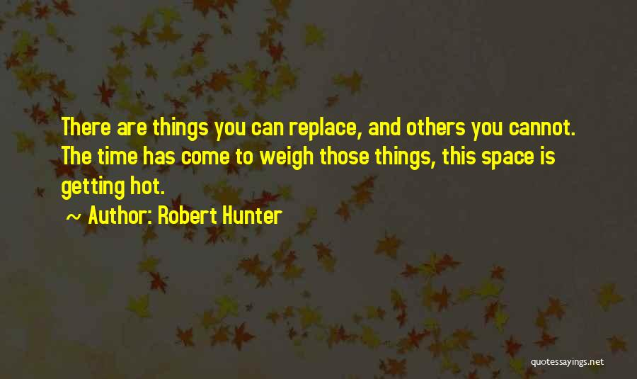 Robert Hunter Quotes 1757034
