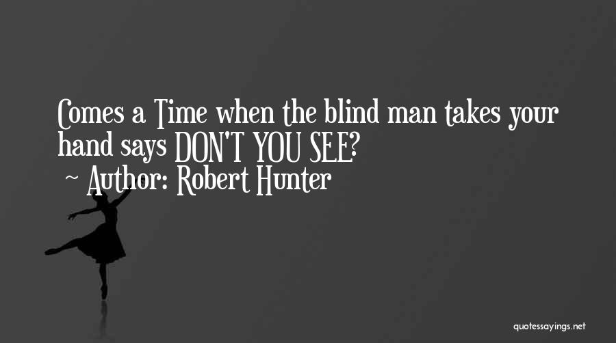 Robert Hunter Quotes 178249