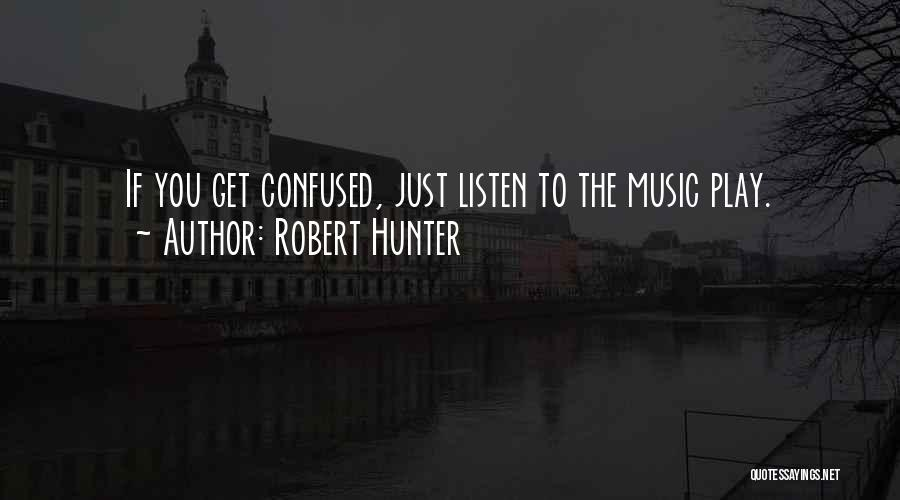 Robert Hunter Quotes 1807031