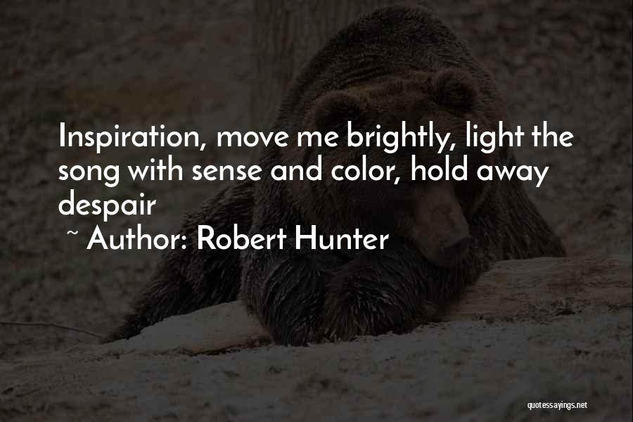 Robert Hunter Quotes 1818229